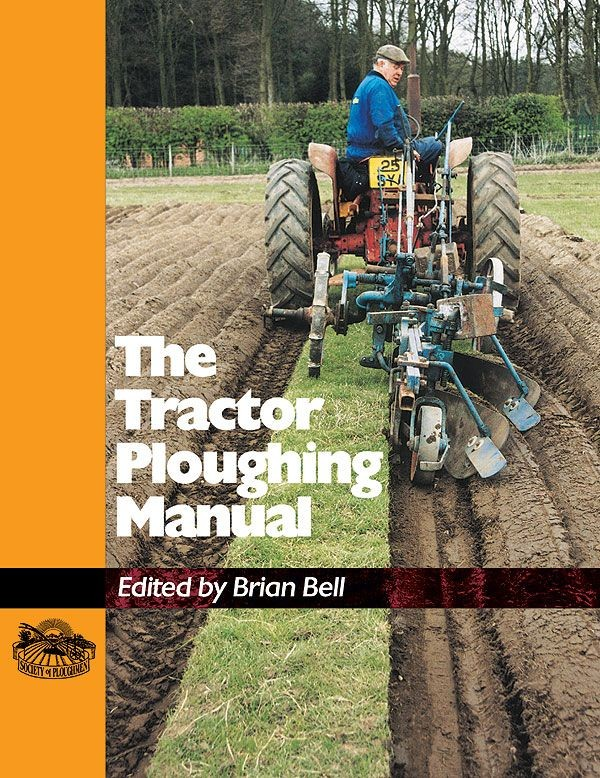 The Tractor Ploughing Manual - 5m Books